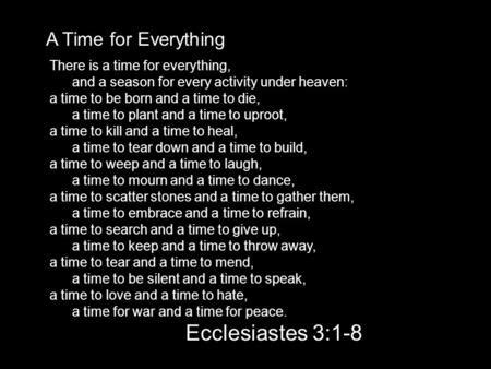 A Time For Everything by Ecclesiastes 3 1 11 There Is A Time For Everything And A