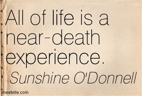 tattoo quotes for near death experience quotes about near death experience 56 quotes