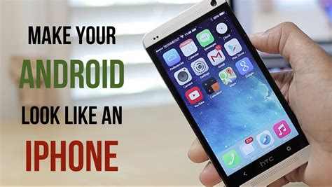 install android on iphone make your android look like an iphone on ios 7
