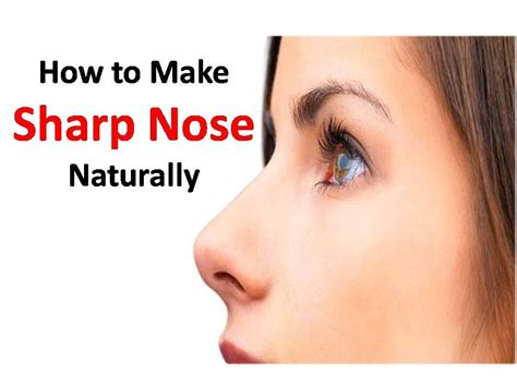 How To Make Your Look - sharp nose sharpen nose naturally without surgery