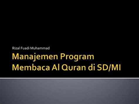 Kedahsyatan Membaca Al Quran manajemen program membaca al quran di sd