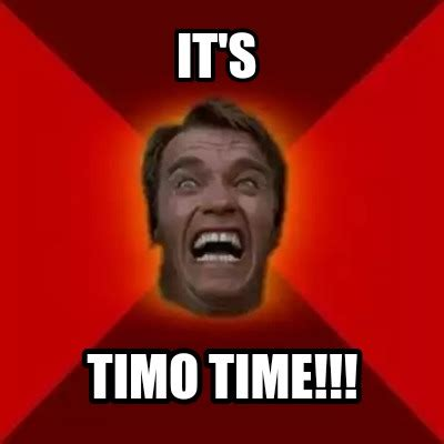 meme creator it s timo time meme generator at