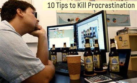 Tips To Keep From Procrastinating by 10 Tips To Kill Procrastination Honeytech