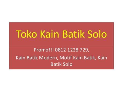 Kain Batik Promo promo 0812 1228 729 batik indonesia model kain batik