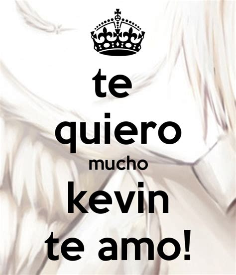 imagenes te amo kevin te quiero mucho kevin te amo poster ro keep calm o matic