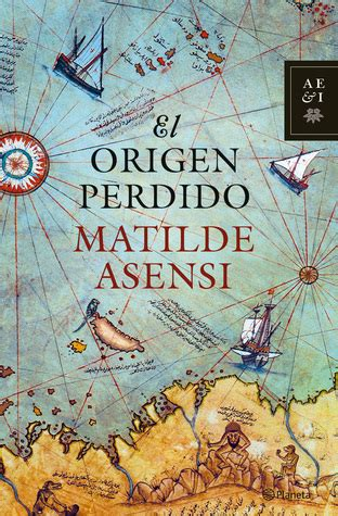 libro el origen perdido el origen perdido by matilde asensi reviews discussion