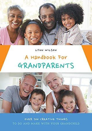 a handbook for grandparents 700 creative things to
