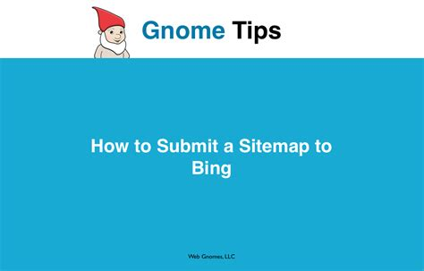 how to submit how to submit a sitemap to web gnomes