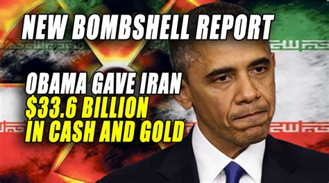 FLASHBACK : Obama Secretly Gave Iran $33.6 Billion in Cash