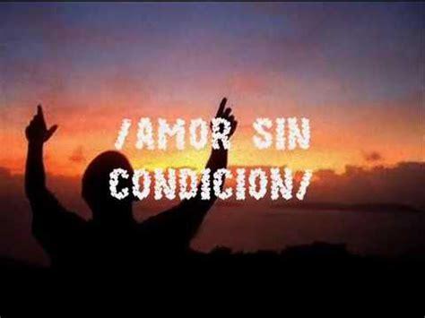 imagenes amor sin condicion amor sin condici 243 n marco barrientos letra youtube