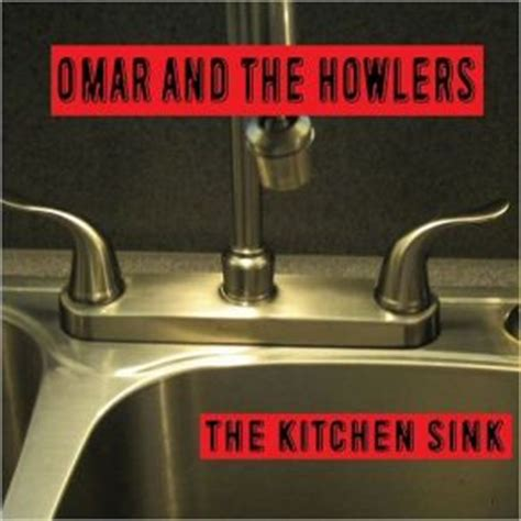 Kitchen Sink Song The Kitchen Sink Omar And The Howlers Mp3 Buy Tracklist
