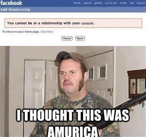 Redneck Cousin Meme - murica meme 4 dump a day