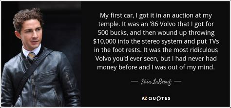 volvo quotes shia labeouf quote my first car i got it in an auction at