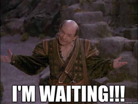 Waiting Meme - waiting memes quickmeme