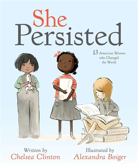 the she book books she persisted a children s book by chelsea clinton