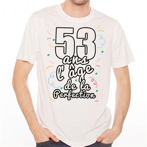 Cool Mugs by T Shirt Homme Anniversaire Quot 53 Ans L 226 Ge De La Perfection