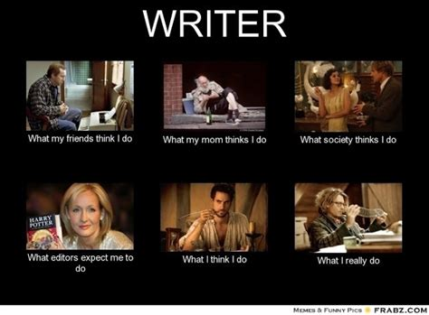 Writing Memes - definition of a writer writing ie