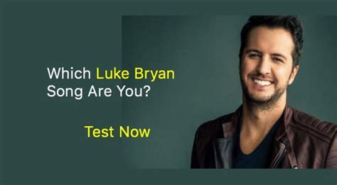 luke bryan questions which luke bryan song are you quiz for fans