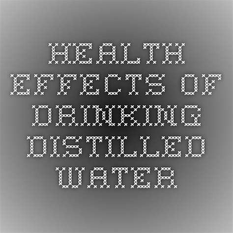 6 Effects Of More Water by Health Effects Of Distilled Water Distilled