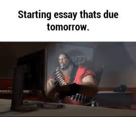 Essay Due Tomorrow Havent Started my essay is due tomorrow how to write a essay mahditonre xpg br