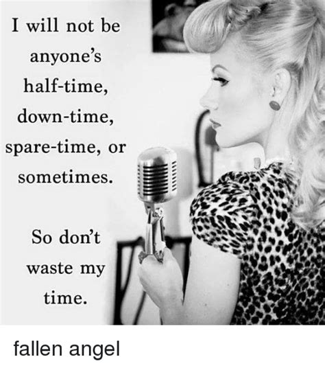 I A Spare Time On Day So I by I Will Not Be Anyone S Half Time Time Spare Time Or