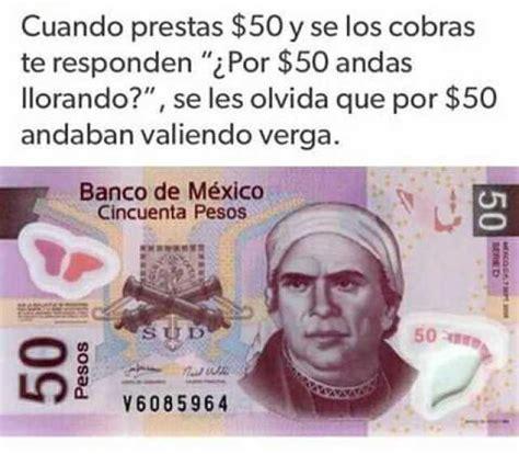cuando se cobran los 800 pesos dopl3r com memes cuando prestas 50 y se los cobras te