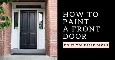 painting the front door diy the wolf the wardrobe do it yourself divas diy refinish front door