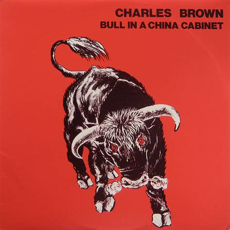 Bull In China Closet charles brown bull in a china cabinet vinyl