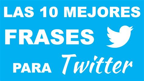 Imagenes Motivadoras Para Twitter | frases para twitter im 225 genes de 10