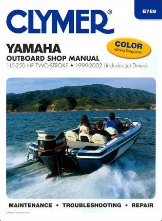 Yamaha Outboard Repair Manual 115 250 Hp Two Stroke 1999 2002