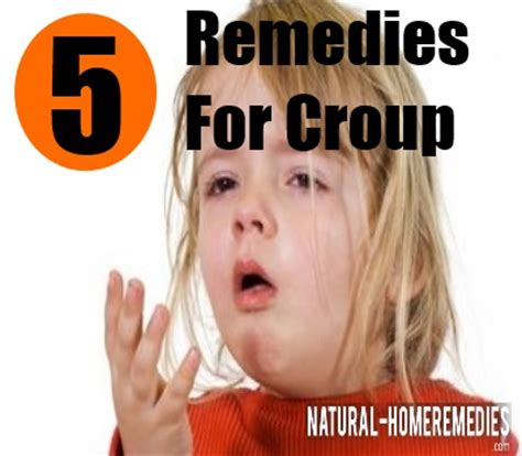 top 5 home remedies for croup remedies cures