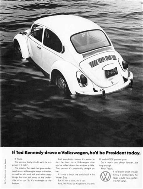 Chappaquiddick Volkswagen The Wheezer Society If Ted Kennedy Drove A Volkswagen He D Be President Today
