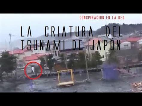 imagenes extrañas del tsunami de japon criatura en el tsunami de jap 243 n 161 v 205 deo inedito youtube