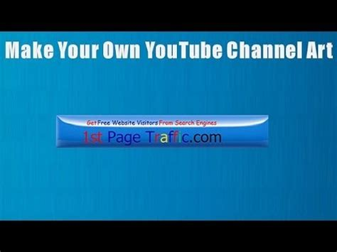 youtube one channel change your youtube channel art banner how to make your own youtube channel art youtube