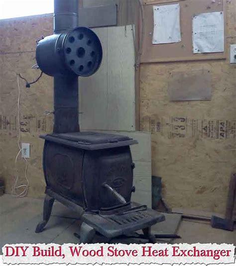 Diy Fireplace Heat Exchanger by Diy Build Wood Stove Heat Exchanger