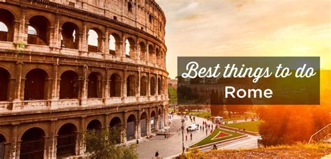 the best things to do in rome 25 best things to do in rome places to visit and must