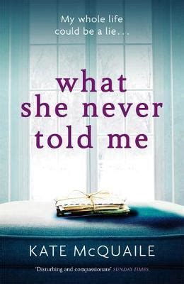 what my told me volume 1 books what she never told me kate mcquaile 9781784297565
