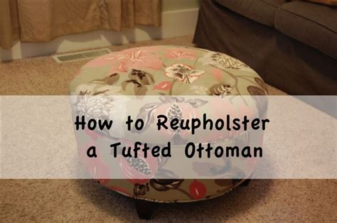 reupholster ottoman yourself reupholster a tufted ottoman how to s pinterest