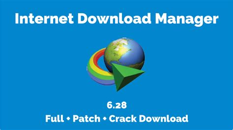 idm full version with crack free download kickass idm 6 28 build 1 registered patch free download full