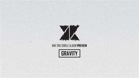 Knk 2nd Single Album Repackage Gravity Completed 크나큰 knk 2nd single gravity highlight medley