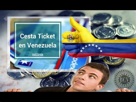 cesta ticket 2016 venezuela aumento del cesta ticket 2017 en venezuela youtube