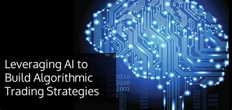 Artificial Intelligence A I Algorithmic Trading | leveraging artificial intelligence to build algorithmic
