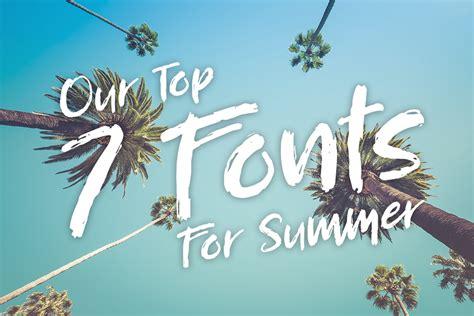 Top 7 Summer top 7 fonts for summer the font bundles
