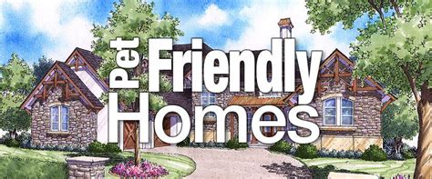 pet friendly house plans building a pet friendly home sater design collection