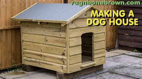 make dog house making a dog house youtube