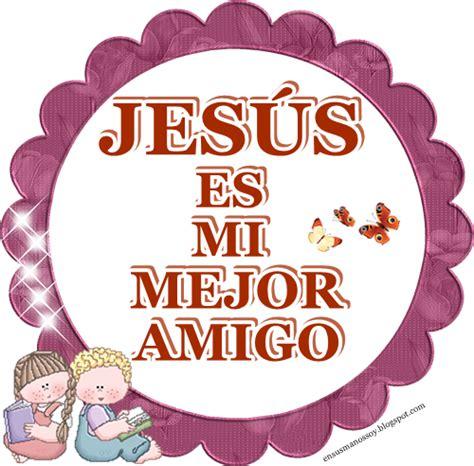 imagenes cristianas jesus mi fiel amigo en sus manos soy gr 225 ficas cristianas