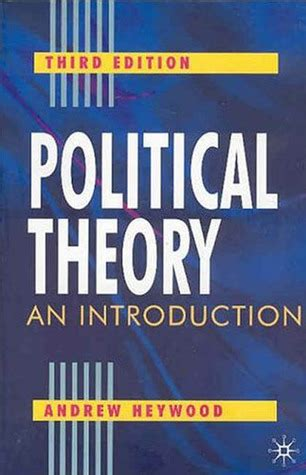 political theory an introduction by andrew heywood reviews discussion bookclubs lists