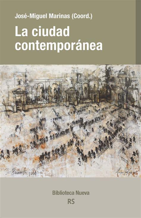 libro ciudad real contemporanea libro la ciudad contempor 225 nea 9788416938001 marinas jos 233 miguel librer 237 as marcial pons