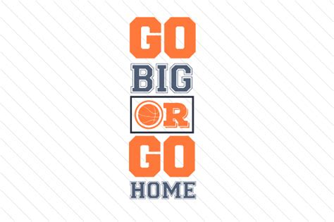 go big or go home basketball creative fabrica
