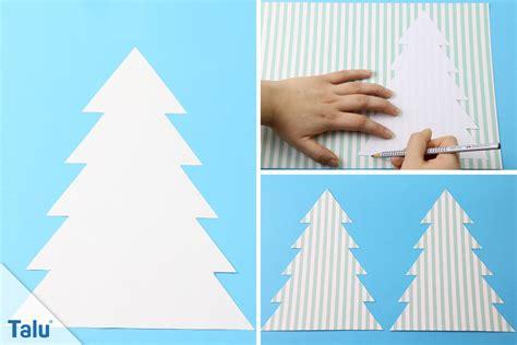 Tannenbaum Basteln Anleitung tannenbaum basteln aus papier anleitung und ideen talu de